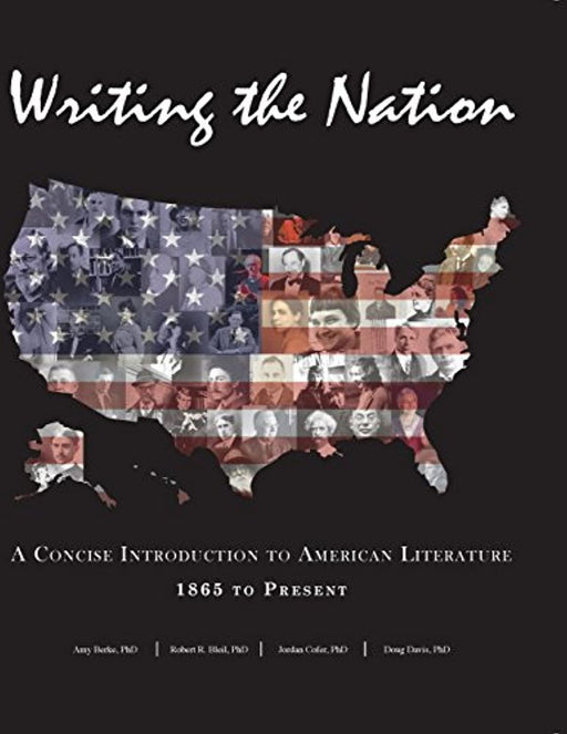 Writing the Nation: A Concise Introduction to American Literature 1865 to Present, Paperback by Berke, Amy