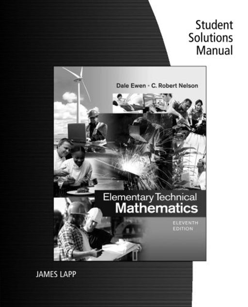 Student Solutions Manual for Ewen/Nelson's Elementary Technical Mathematics, 11th, Paperback, 11 Edition by Ewen, Dale (Used)