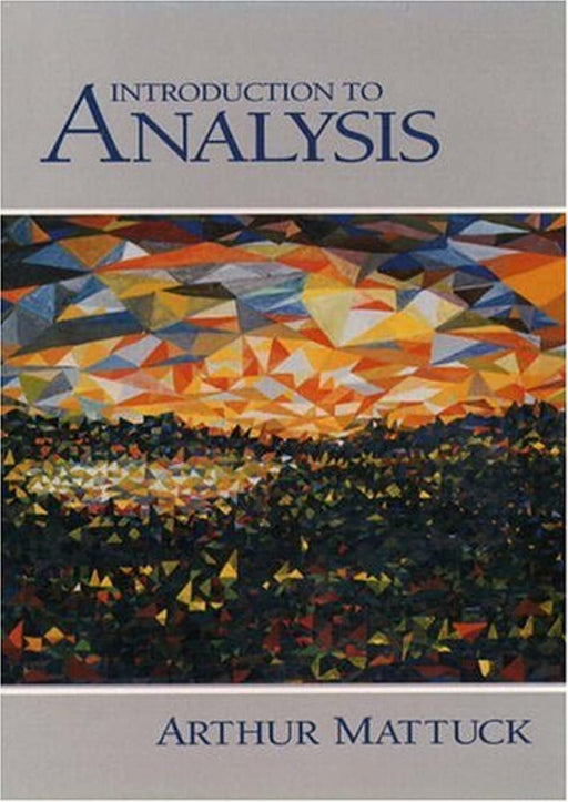 Introduction to Analysis, Hardcover, United States Ed Edition by Mattuck, Arthur P. (Used)