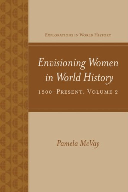 Envisioning Women in World History: 1500-Present, Paperback, 1 Edition by McVay, Pamela (Used)