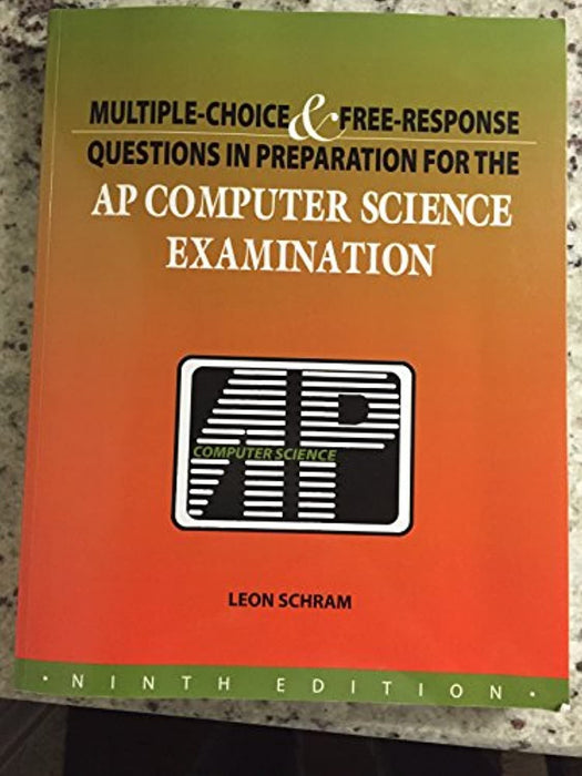 Multiple-Choice & Free-Response Questions in Preparation for the AP Computer Science Examination, Paperback, 9th Edition by Leon Schram