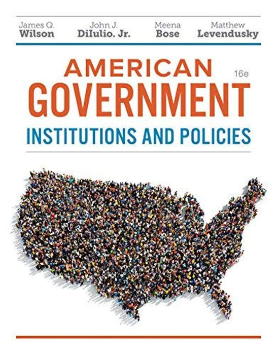 American Government, Essentials Edition: Institutions and Policies, Paperback, 16 Edition by Wilson, James Q. (Used)