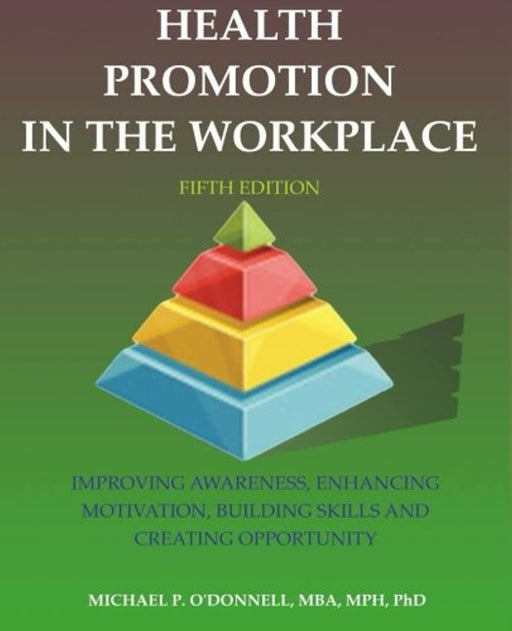 Health Promotion In The Workplace: 5th Edition, Paperback, 5th Edition by O'Donnell, Michael P. (Used)