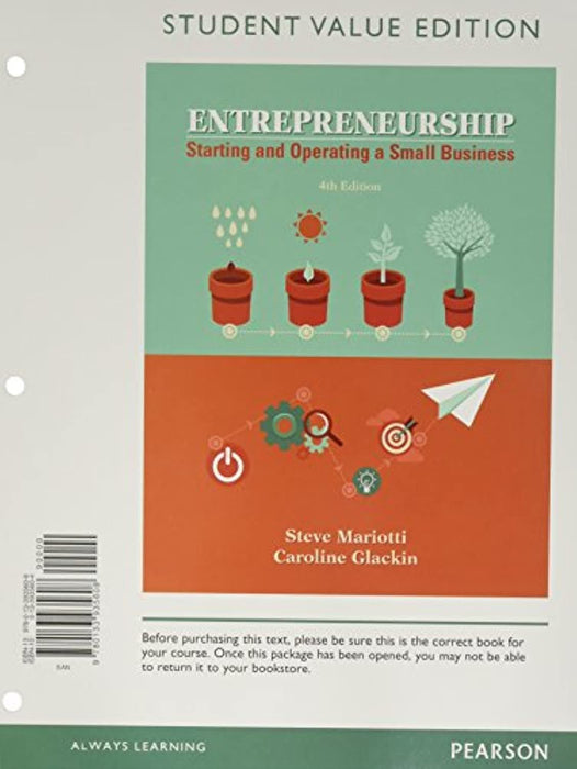 Entrepreneurship: Starting and Operating A Small Business, Student Value Edition Plus MyLab Entrepreneurship with Pearson eText -- Access Card Package (4th Edition), Loose Leaf, 4 Edition by Mariotti, Steve