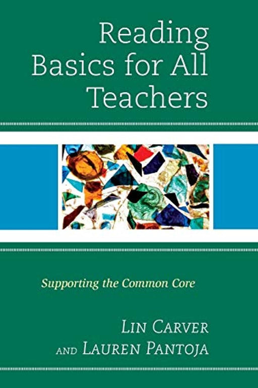 Reading Basics for All Teachers: Supporting the Common Core, Paperback by Carver, Lin (Used)