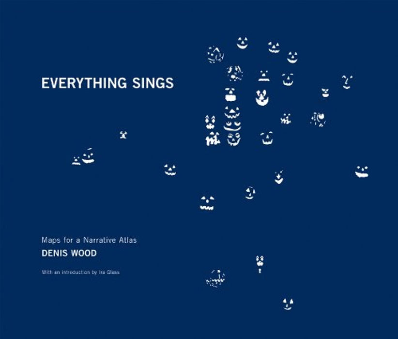 Denis Wood: Everything Sings: Maps for a Narrative Atlas, Paperback, First Edition by Glass, Ira (Used)