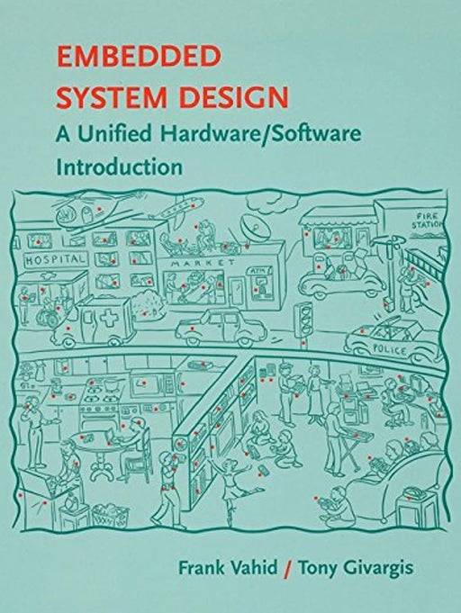 Embedded System Design: A Unified Hardware/Software Introduction, Hardcover, New edition by Vahid, Frank (Used)