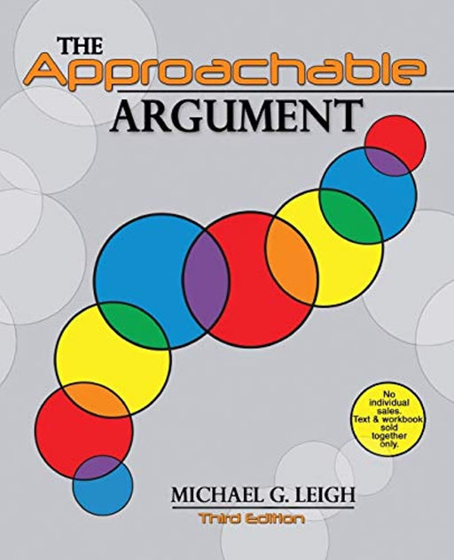 Approachable Argument, Print on Demand (Paperback), 3rd Edition by Michael G. Leigh (Used)