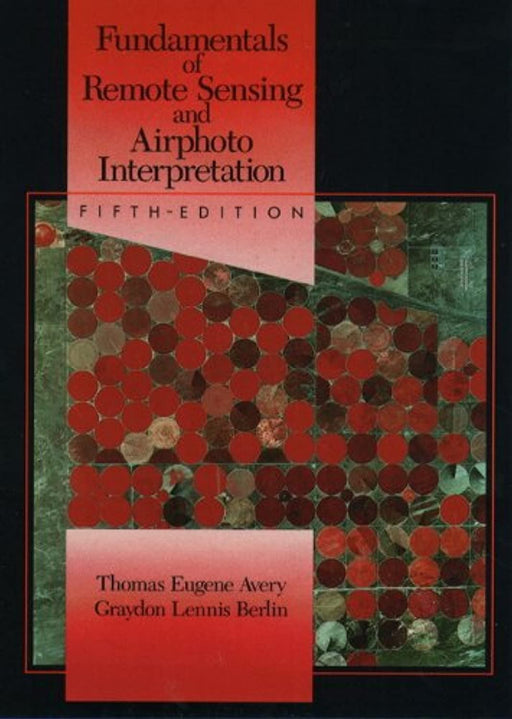 Fundamentals of Remote Sensing and Airphoto Interpretation, Paperback, 5th Edition by Avery, Thomas Eugene (Used)