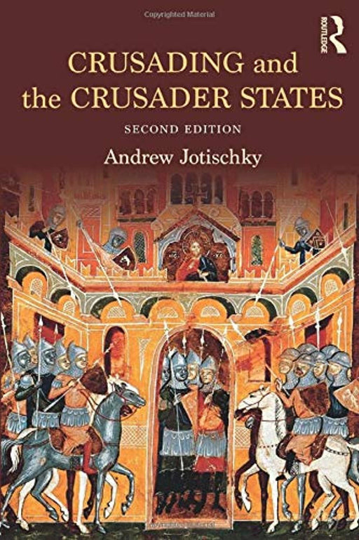 Crusading and the Crusader States (Recovering the Past), Paperback, 2 Edition by Jotischky, Andrew (Used)