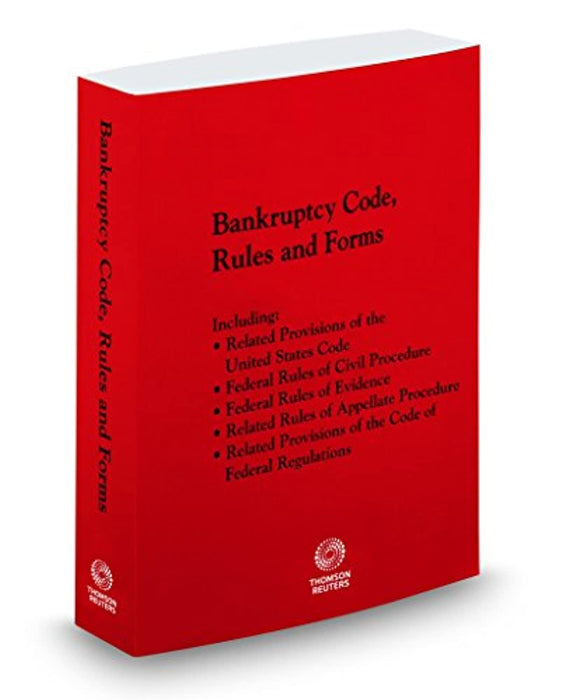 Bankruptcy Code, Rules and Forms, 2019 ed., Paperback by Thomson Reuters Editorial Staff (Used)