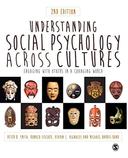 Understanding Social Psychology Across Cultures: Engaging with Others in a Changing World, Paperback, Second Edition by Smith, Peter K (Used)