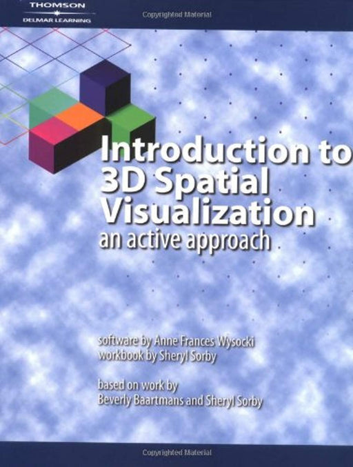 Introduction to 3D Spatial Visualization: An Active Approach (Book & CD), Paperback, 1 Edition by Sorby, Sheryl A. (Used)