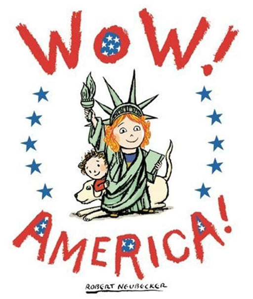 Wow! America! (A Wow! Picture Book), Hardcover by Neubecker, Robert