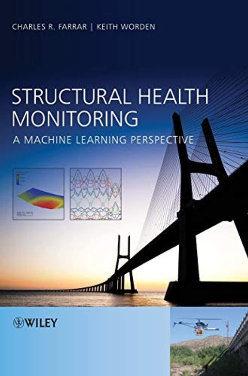 Structural Health Monitoring: A Machine Learning Perspective, Hardcover, 1 Edition by Farrar, Charles R. (Used)
