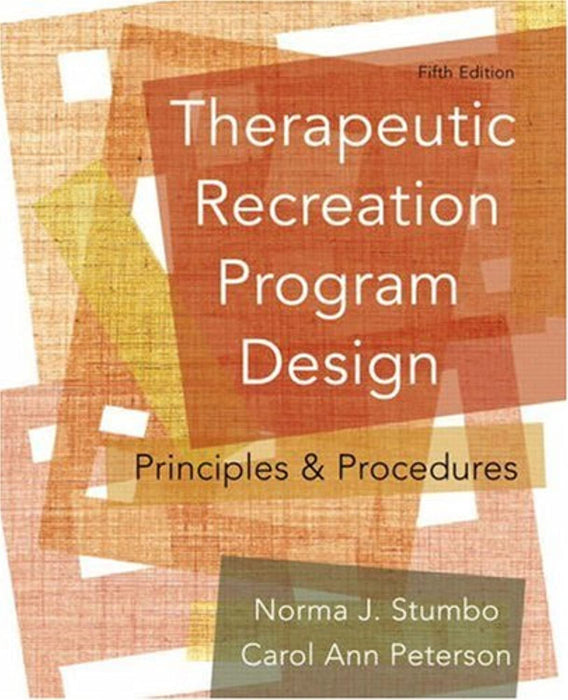 Therapeutic Recreation Program Design: Principles and Procedures (5th Edition), Paperback, 5 Edition by Stumbo, Norma J.