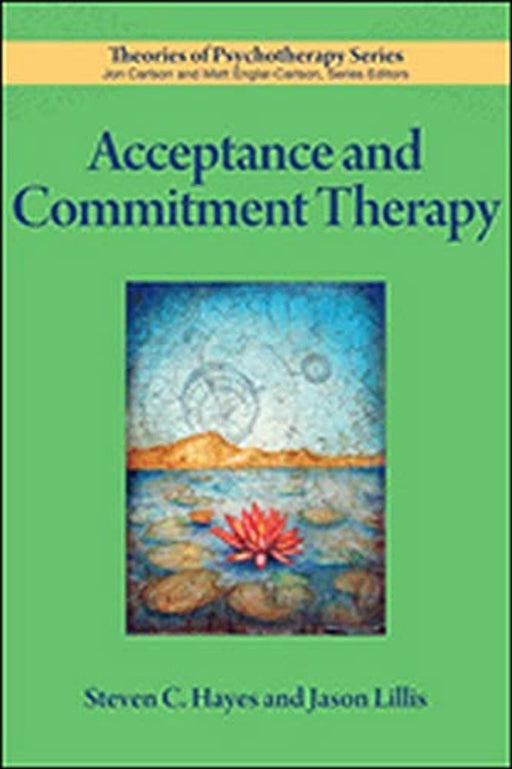 Acceptance and Commitment Therapy (Theories of Psychotherapy Series®), Paperback, 1 Edition by Steven C. Hayes