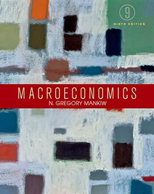 Macroeconomics, Textbook Binding, Ninth Edition by Mankiw, N. Gregory