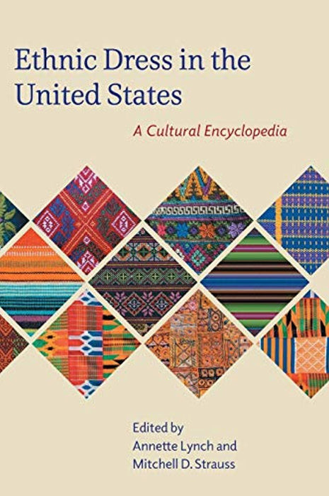 Ethnic Dress in the United States: A Cultural Encyclopedia, Hardcover, UK ed. Edition by Lynch, Annette