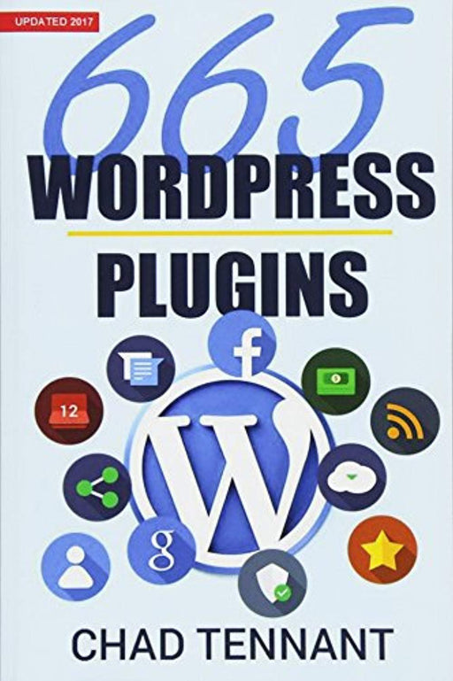 WordPress: 665 Free WordPress Plugins for Creating Amazing and Profitable Websites, Paperback by Tennant, Chad (Used)