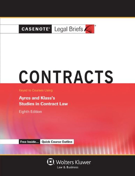 Casenotes Legal Briefs: Contracts, Keyed to Ayres & Klass, Eighth Edition (Casenote Legal Briefs), Paperback, 8 Edition by Casenote Legal Briefs (Used)