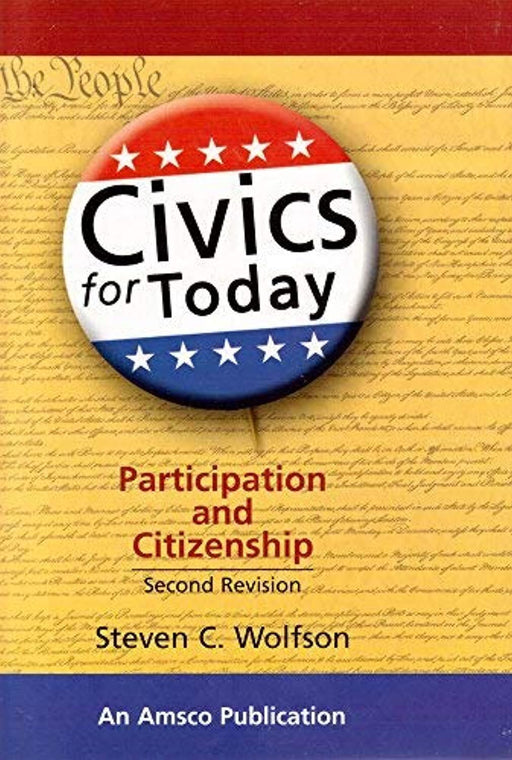 Civics for Today : Participation and Citizenship, Paperback by Steven C. Wolfsen (Used)