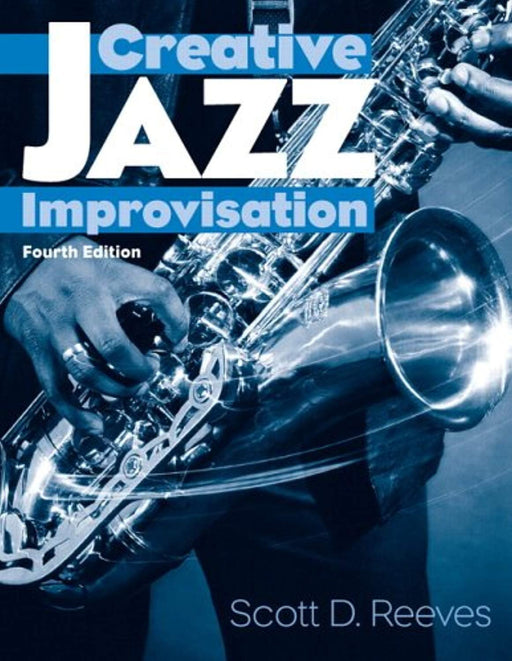 Creative Jazz Improvisation (4th Edition), Spiral-bound, 4 Edition by Reeves, Scott D. (Used)