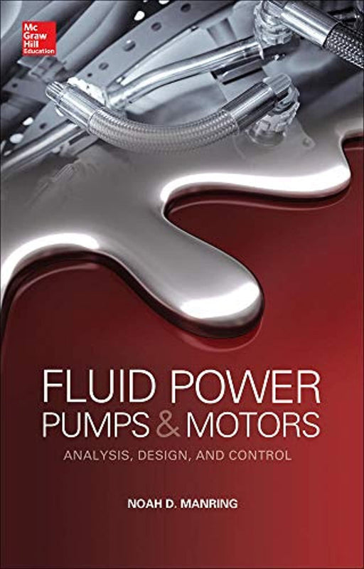 Fluid Power Pumps and Motors: Analysis, Design and Control, Hardcover, 1 Edition by Manring, Noah