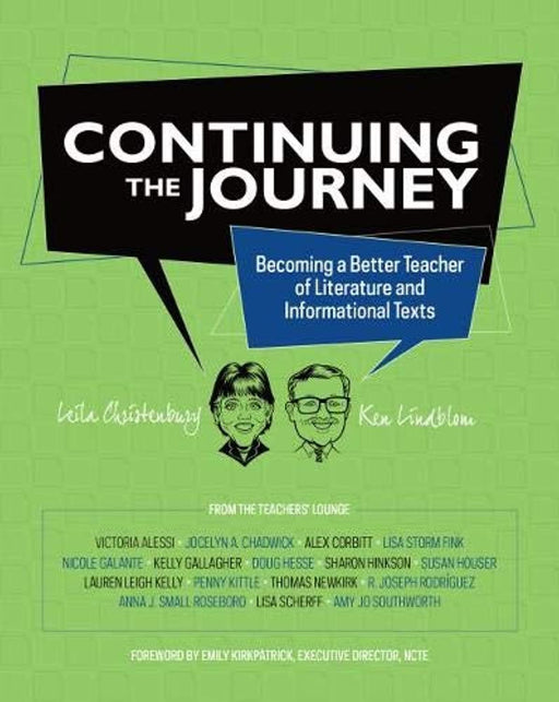 Continuing the Journey: Becoming a Better Teacher of Literature and Informational Texts, Perfect Paperback by Leila Christenbury