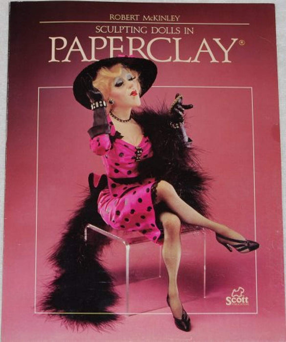 Sculpting Dolls in Paperclay, Paperback, First Edition by McKinley, Robert (Used)