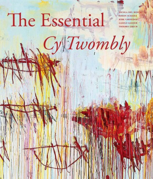 The Essential Cy Twombly, Hardcover by Glozer, Laszlo