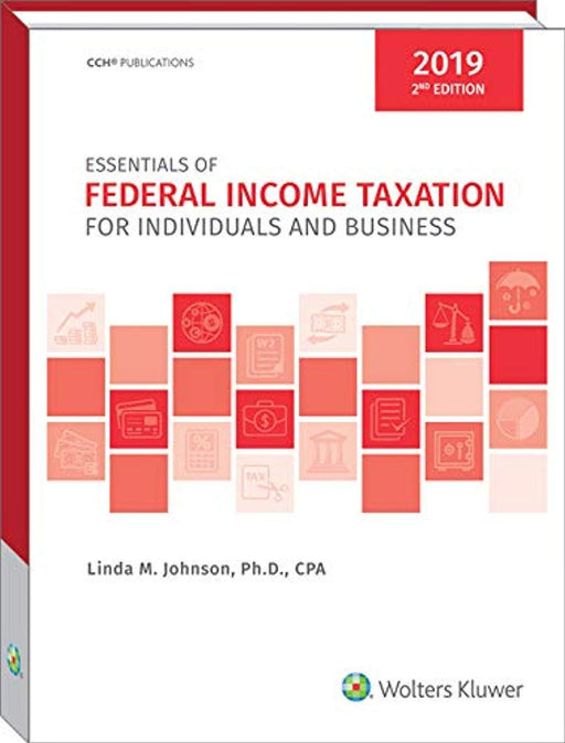 Essentials of Federal Income Taxation for Individuals and Business (2019) - 2nd Edition, Paperback, 2 Edition by CCH Tax Law Editors