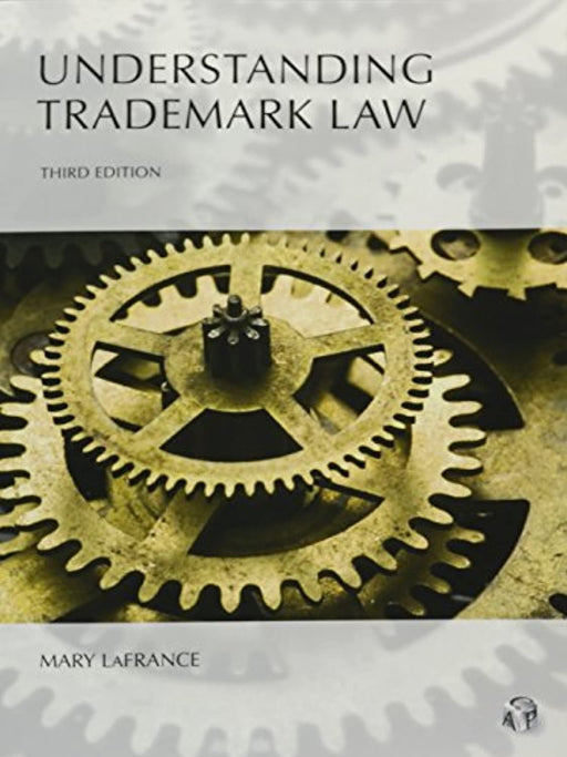 Understanding Trademark Law, Paperback, 3 Edition by Mary LaFrance