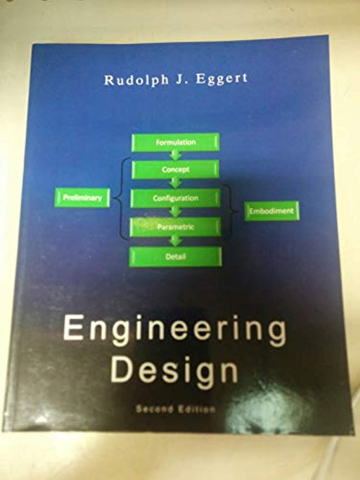 Engineering Design : Second Edition, Paperback, 2nd Edition by Rudolph J. Eggert (Used)
