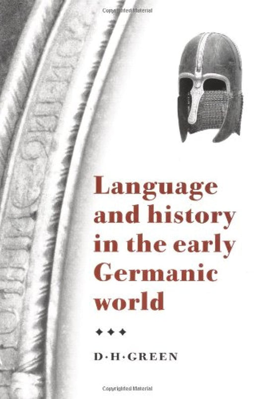 Language And History In The Early Germanic World, Paperback, 1 Edition by Green, D. H. (Used)