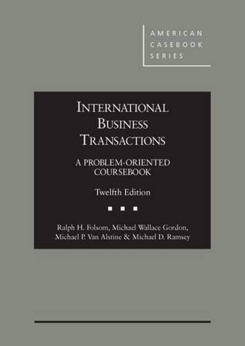 International Business Transactions: A Problem-Oriented Coursebook, 12th (American Casebook Series), Hardcover, 12 Edition by Folsom, Ralph H. (Used)