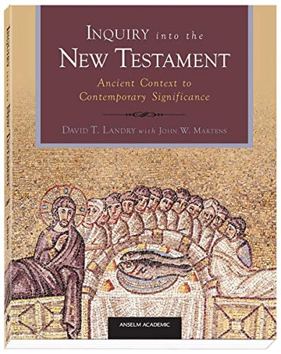 Inquiry into the New Testament: Ancient Context to Contemporary Significance, Paperback by Landry, David T. (Used)