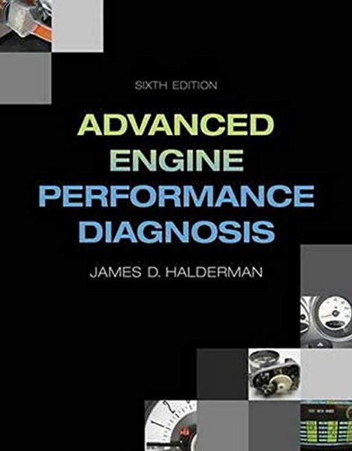 Advanced Engine Performance Diagnosis (6th Edition) (Automotive Systems Books), Paperback, 6 Edition by Halderman, James D. (Used)