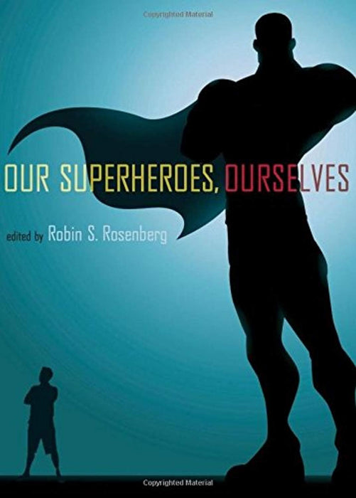 Our Superheroes, Ourselves, Hardcover, Illustrated Edition by Rosenberg, Robin S.