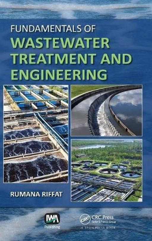 Fundamentals of Wastewater Treatment and Engineering, Hardcover, 1 Edition by Riffat, Rumana (Used)