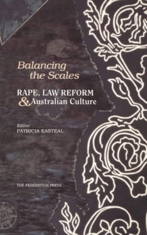 Balancing the Scales: Rape, Law Reform and Australian Culture, Paperback, Illustrated Edition by Easteal, Patricia (Used)