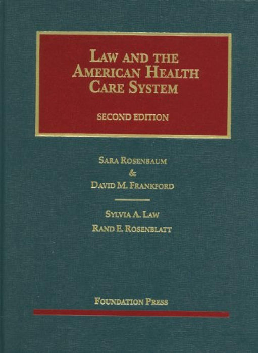 Law and the American Health Care System, 2d (University Casebook Series), Hardcover, 2 Edition by Rosenbaum, Sara