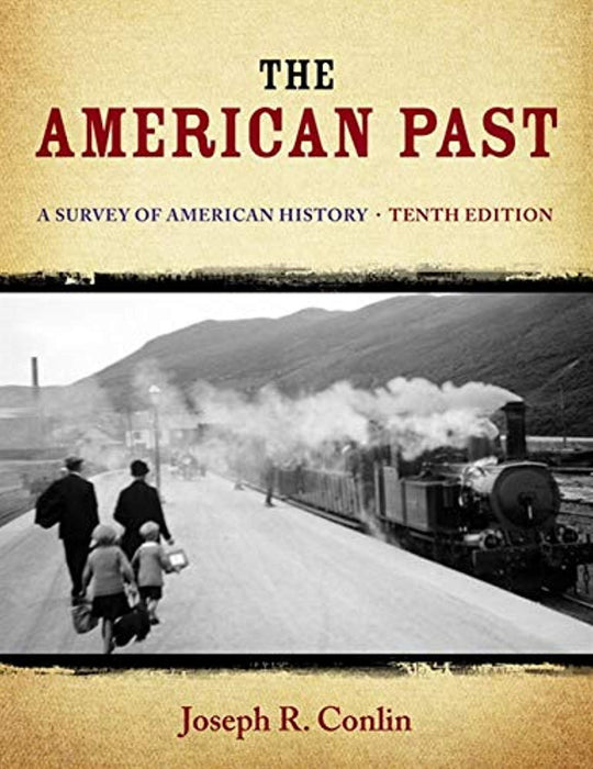 The American Past: A Survey of American History, Hardcover, 10 Edition by Conlin, Joseph R. (Used)