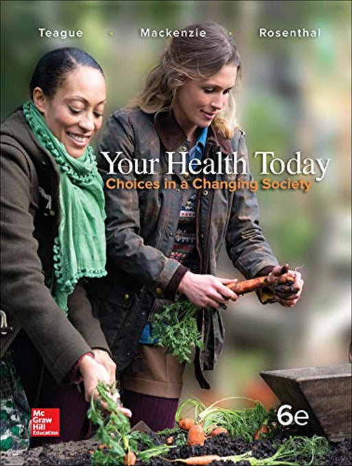 Your Health Today: Choices in a Changing Society, Loose Leaf Edition, Loose Leaf, 6 Edition by Teague, Michael