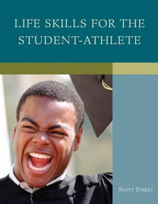 Life Skills for Student Athletes, Paperback, 1 Edition by Street, Scott (Used)