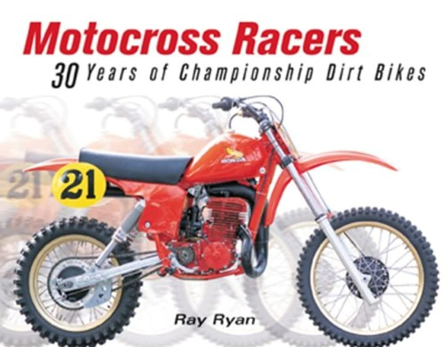 Motocross Racers: 30 Years of Legendary Dirt Bikes, Paperback, 1st Edition by Ryan, Ray (Used)