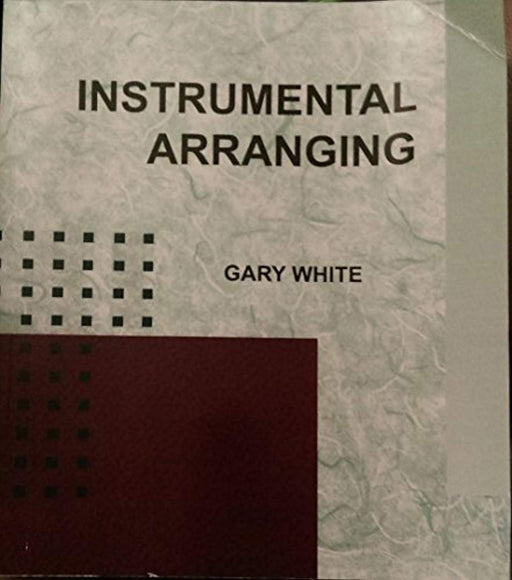 Instrumental Arranging, Paperback, Custom Publishing for Iowa State University Edition by Gary White (Used)