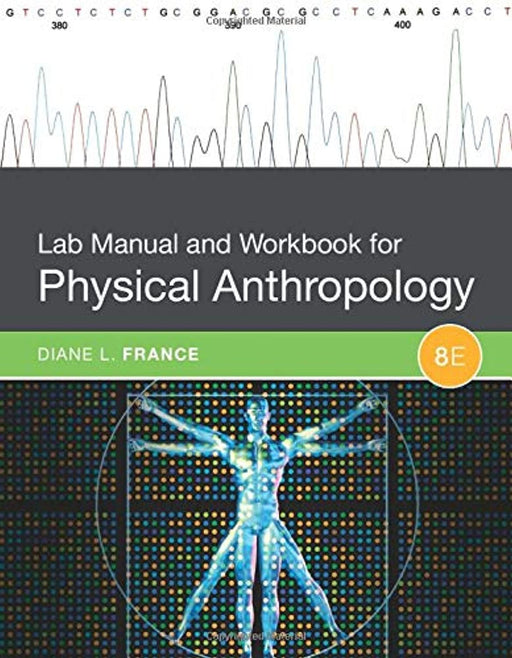 Lab Manual and Workbook for Physical Anthropology, Paperback, 8 Edition by France, Diane L. (Used)