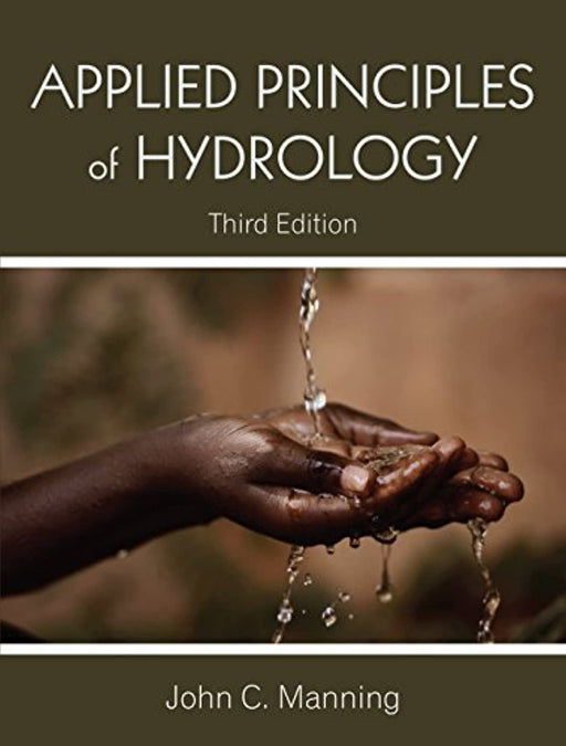 Applied Principles of Hydrology, Third Edition, Paperback, 3 Edition by John C. Manning (Used)