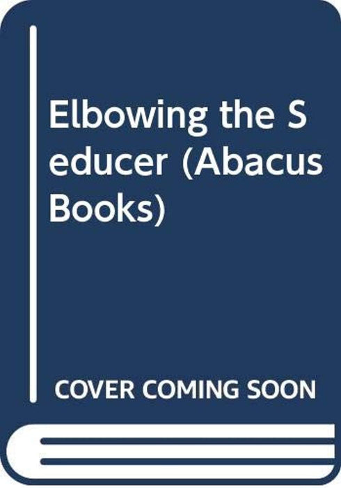 Elbowing the Seducer (Abacus Books), Paperback by Gertler, T. (Used)